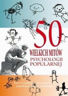 50 wielkich mitów psycholog...