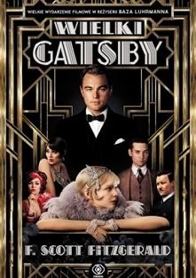 Wielki Gatsby - najsłynniejsza powieść F. Scotta Fitzgeralda - w chwili ukaza...