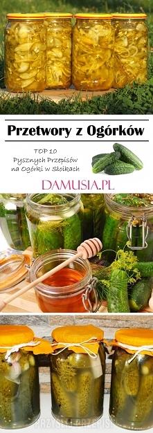 Przetwory z Ogórków – TOP 10 Pysznych Przepisów na Ogórki w Słoikach