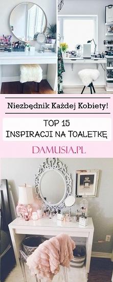 TOP 15 Inspiracji na Toaletkę – Niezbędnik Każdej