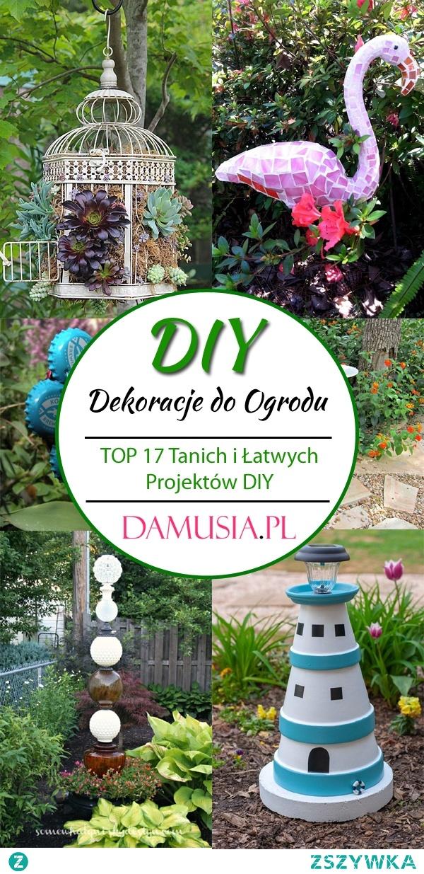 DIY Dekoracje do Ogrodu – TOP 17 Tanich i Łatwych Projektów DIY