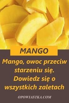 Mango, owoc przeciw starzen...