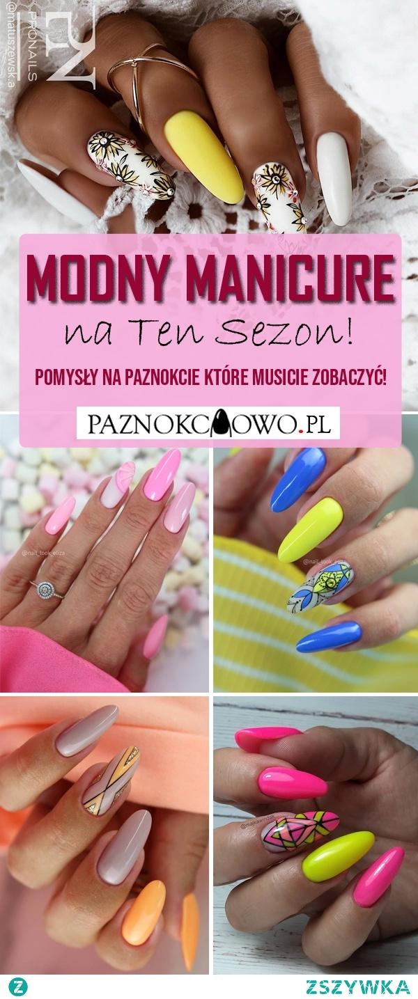 Modny Manicure na Ten Sezon – Pomysły na Paznokcie Które Musicie Zobaczyć!