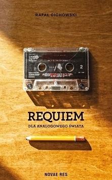 """""""Requiem dla Analogowego Św..."""