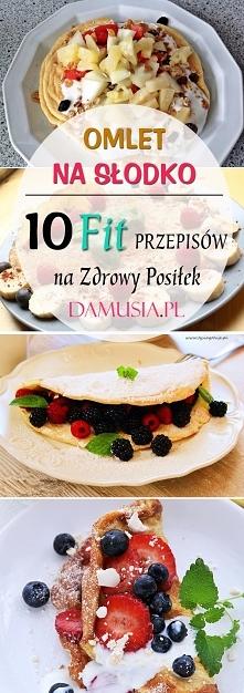 Omlet na Słodko: 10 Pysznyc...