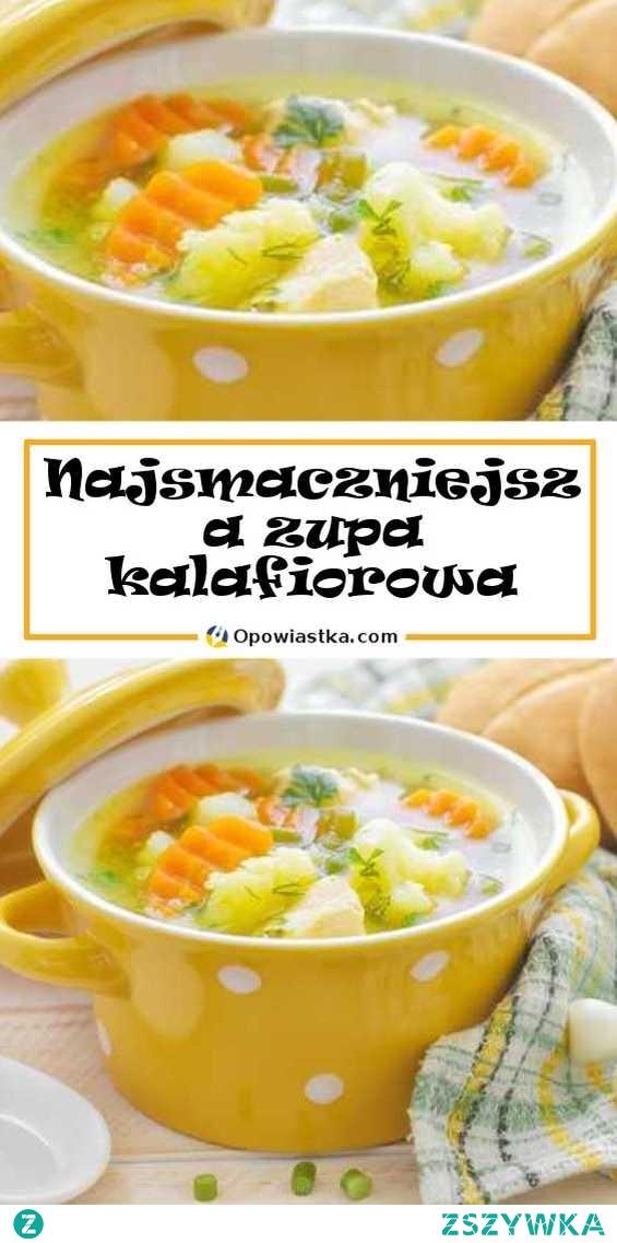 Najsmaczniejsza zupa kalafiorowa. Sprawdź tradycyjny przepis!