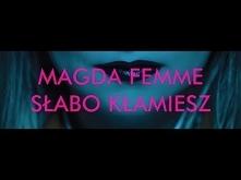 Magda Femme - Słabo Kłamies...