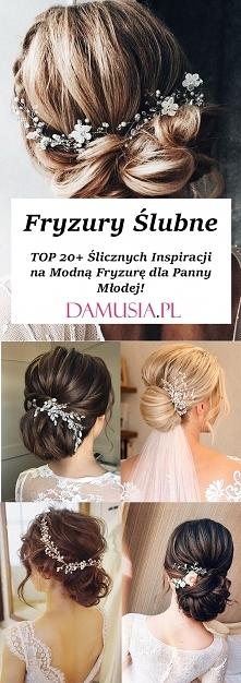 Fryzury Ślubne- TOP 20+ Śli...