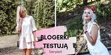Pierwszy post z cyklu Blogerki Testują - Sierpień