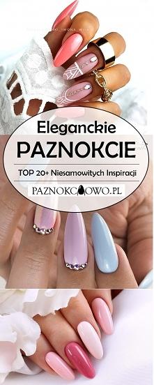 TOP 20+ Niesamowitych Inspiracji na Eleganckie Paznokcie