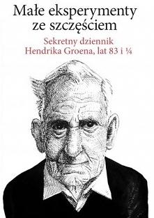 Hendrik Groen być może jest stary, ale z pewnością jeszcze nie martwy. Choć c...
