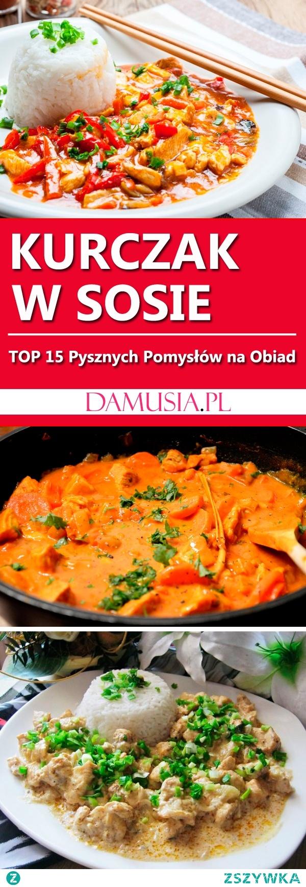 Kurczak w Sosie: TOP 15 Pysznych Pomysłów na Obiad