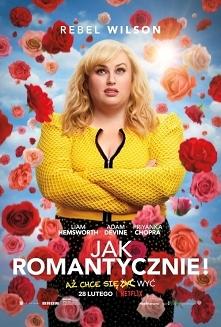 Jak romantycznie (2019)  komedia  Wydawałoby się, że wszyscy akceptują czy te...