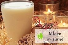 Mleko owsiane - jak je zrobić?