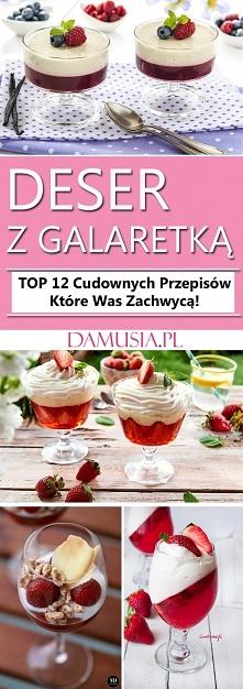 Pyszny Deser z Galaretką – TOP 12 Cudownych Przepisów Które Was Zachwycą!