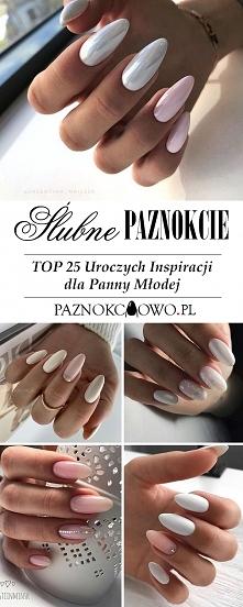 Ślubne Paznokcie – TOP 25 U...