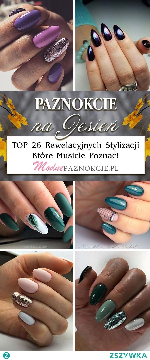 Paznokcie na Jesień – TOP 26 Rewelacyjnych Stylizacji Które Musicie Poznać!