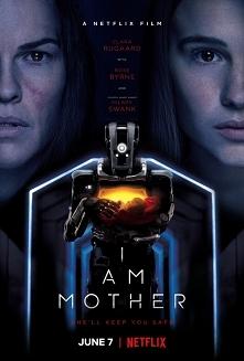 Jestem matką (2019)  Thriller,Sci-Fi  Będąc wychowaną przez robota Córka zawi...