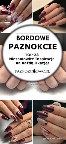 Bordowe Paznokcie – TOP 23 ...