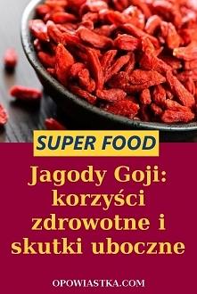 Jagody Goji: korzyści zdrow...
