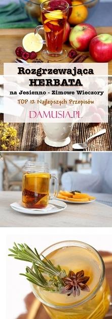 Rozgrzewająca Herbata na Jesień i Zimę: TOP 12 Najlepszych Przepisów