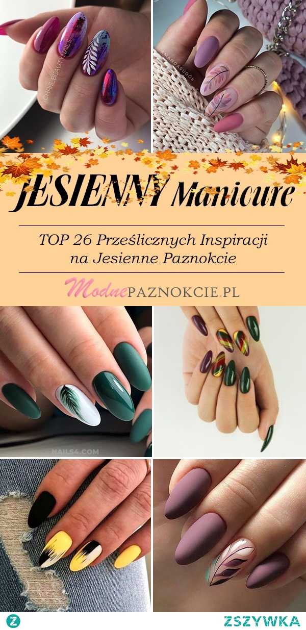 Modny Manicure na Jesień – TOP 26 Prześlicznych Inspiracji na Jesienne Paznokcie