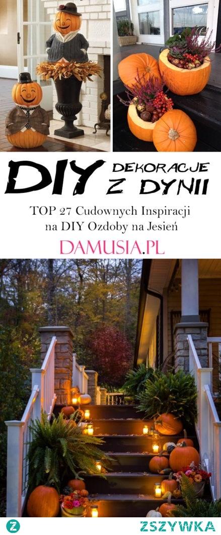 Jesienne Dekoracje z Dyni – TOP 27 Cudownych Inspiracji na DIY Ozdoby na Jesień