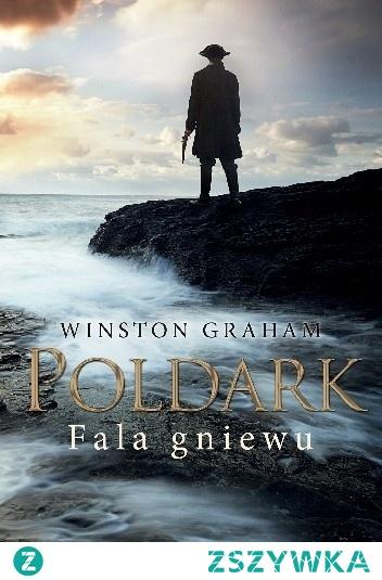 """Dziedzictwo rodu Poldarków - Tom VII """"Fala gniewu"""" - Winston Graham"""