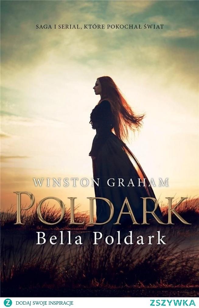 """Dziedzictwo rodu Poldarków - Tom XII """"Bella Poldark"""" - Winston Graham"""