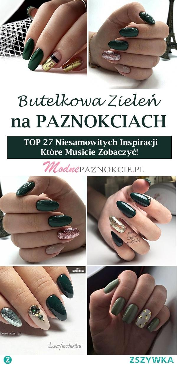 Butelkowa Zieleń na Paznokciach – TOP 27 Niesamowitych Inspiracji Które Was Zachwycą!