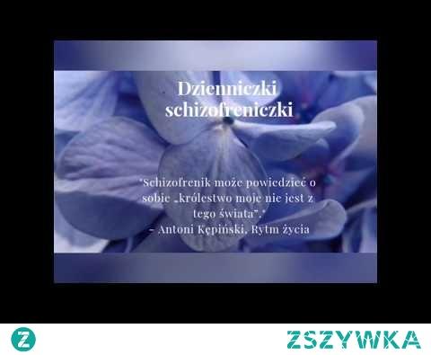 Schizofrenia - moje omamy  Zapraszam do kolejnej części słuchowiska na temat schizofrenii