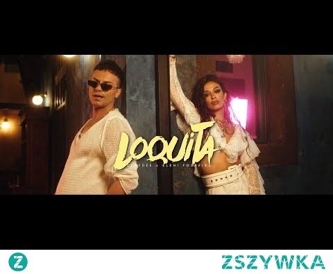 Claydee & Eleni Foureira - Loquita (Official Video)