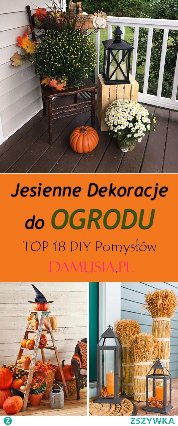 Jesienne Dekoracje do Ogrodu- TOP 18 DIY Inspiracji Które Odmienią Wasz Ogród
