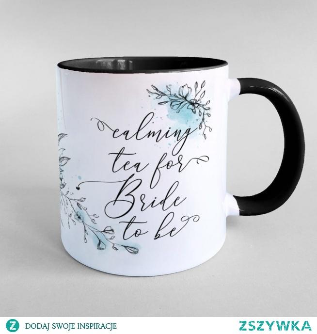 Calming tea for bride to be - kubek na uspokajającą herbatę dla przyszłej panny młodej