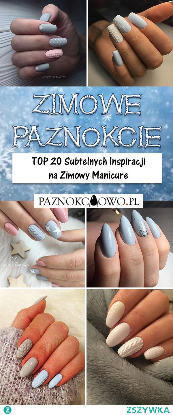 TOP 20+ Subtelnych Inspiracji na Zimowe Paznokcie