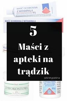 5 MAŚCI NA TRĄDZIK Z APTEKI...