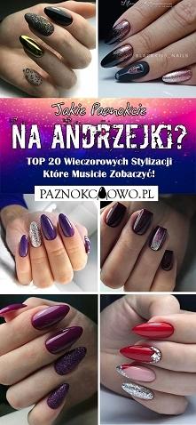 Jakie Paznokcie na Andrzejk...