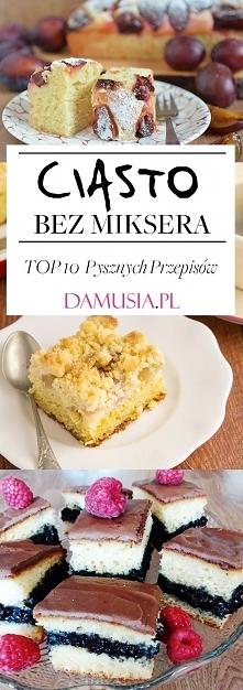 10 Przepisów na Ciasto Bez ...