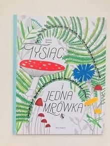 """""""Tysiąc i jedna mrówka"""" – Joanna Rzezak wyd. Nasza Księgarnia"""