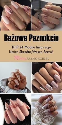 TOP 24 Modne Inspiracje na Beżowe Paznokcie