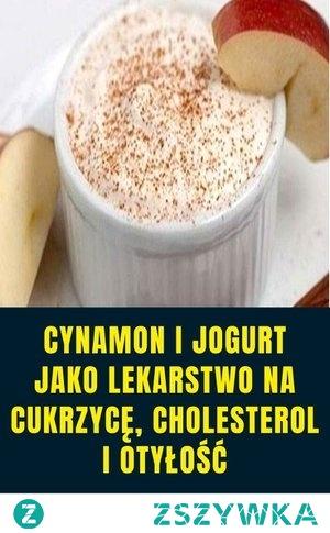 Cynamon i jogurt jako lekarstwo na cukrzycę, cholesterol i otyłość