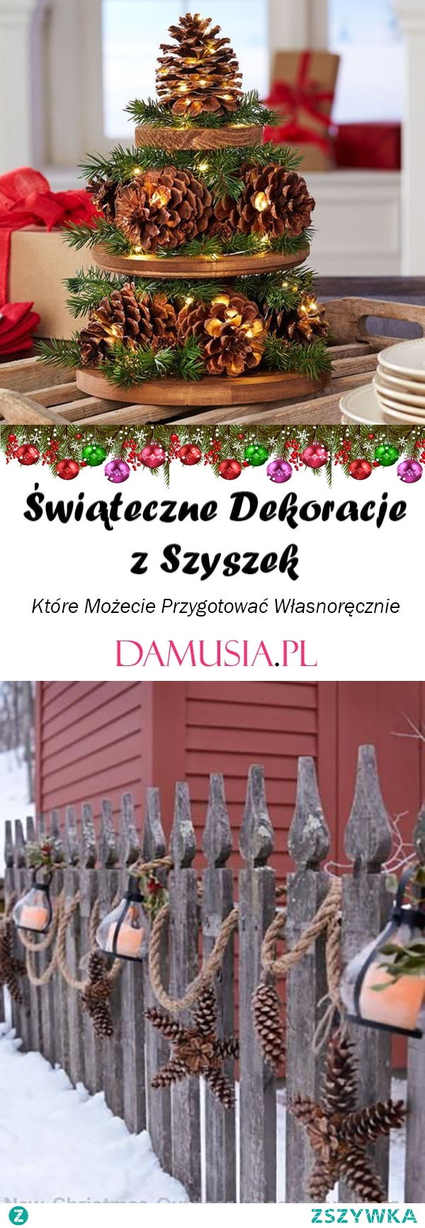 Świąteczne Dekoracje z Szyszek – TOP 24 Świąteczne Ozdoby Które Możecie Przygotować Własnoręcznie