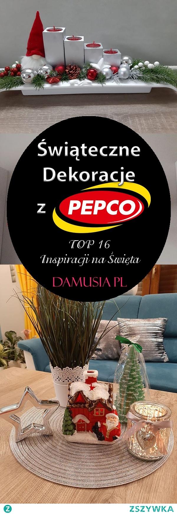Świąteczne Dekoracje z Pepco- TOP 16 Inspiracji na Święta