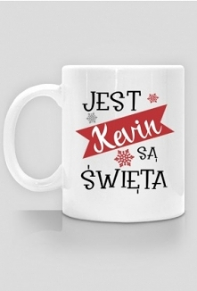 Kubek - Jest Kevin są święta. Gwiazdka, choinka. Prezent na święta, mikołajki. Zimowy, na zimę. Dla żony, córki, dziewczyny, narzeczonej, męża, chłopaka, narzeczonego, mamy, tat...