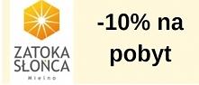 –  10% na pobyt w Zatoce Sł...