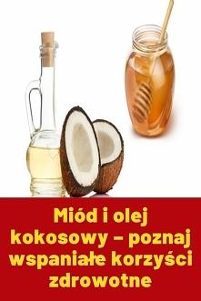 Miód i olej kokosowy – pozn...