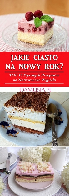 Jakie Ciasto na Nowy Rok? TOP 15 Pysznych Przepisów na Noworoczne Wypieki
