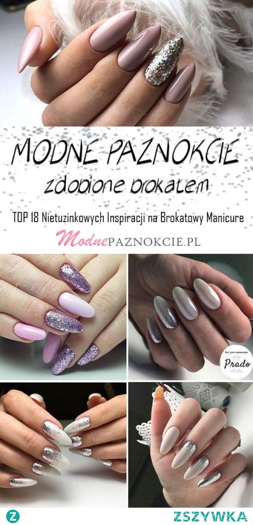Modne Paznokcie Zdobione Brokatem – TOP 18 Nietuzinkowych Inspiracji na Brokatowy Manicure