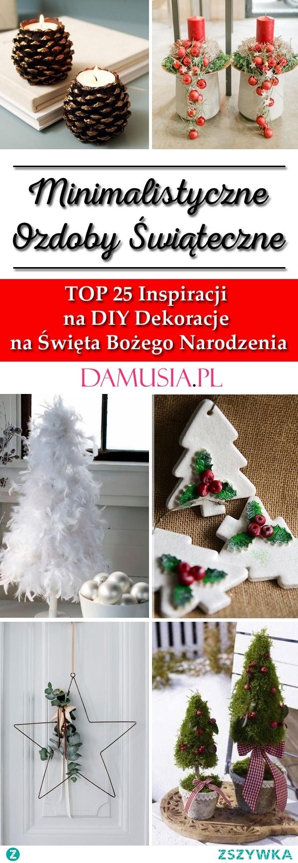 Minimalistyczne Ozdoby Świąteczne – TOP 25 Inspiracji na DIY Dekoracje na Święta Bożego Narodzenia