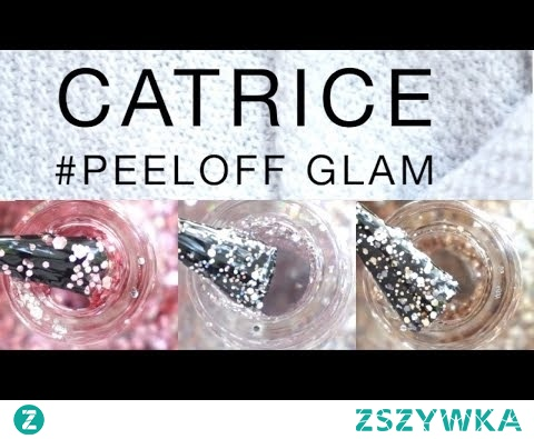 Catrice #PEEL OFF GLAM Swatch & Review